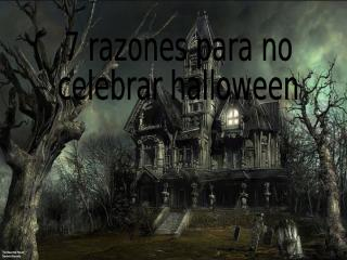7 razones para no celebrar halloween.pps