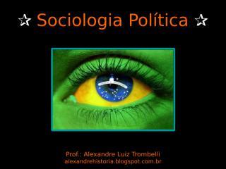 SOCIOLOGIA - Sociologia Politica (1).ppt