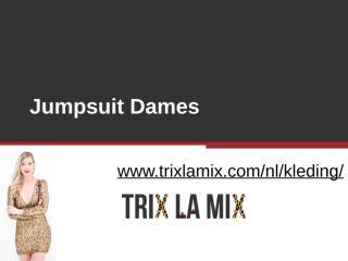 Jumpsuit Dames - www.trixlamix.com.pptx
