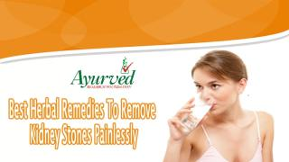 Best Herbal Remedies to Remove Kidney Stones Painlessly.pptx