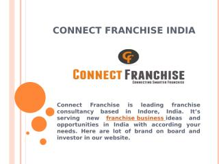 New Franchise business opportunities in India- Connect Franchise.pptx