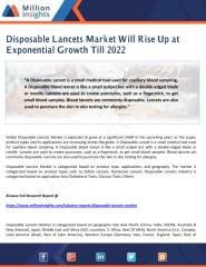 Disposable Lancets Market Will Rise Up at Exponential Growth Till 2022.pdf
