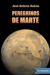 Peregrinos de Marte - Jose Antonio Suarez.epub