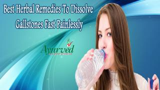 Best Herbal Remedies To Dissolve Gallstones Fast Painlessly.pptx