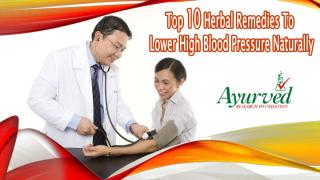 Top 10 Herbal Remedies To Lower High Blood Pressure Naturally.pptx