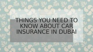 THINGS YOU NEED TO KNOW ABOUT CAR INSURANCE IN DUBAI.pptx
