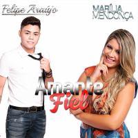 Felipe Araújo Part. Marília Mendonça - Amante Fiel.mp3
