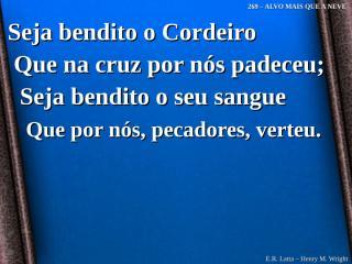 Seja bendito o Cordeiro - 269.ppt