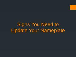 Signs You Need to Update Your Nameplate.pptx